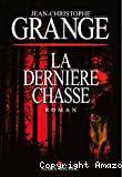 derni¨re chasse (La)