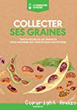 Collecter ses graines